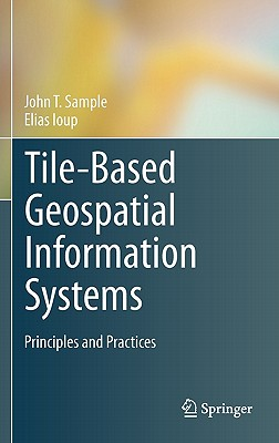 Tile-Based Geospatial Information Systems By Sample, John T./ Ioup, Elias