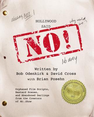 Hollywood Said No! By Cross, David/ Odenkirk, Bob/ Posehn, Brian (CON)